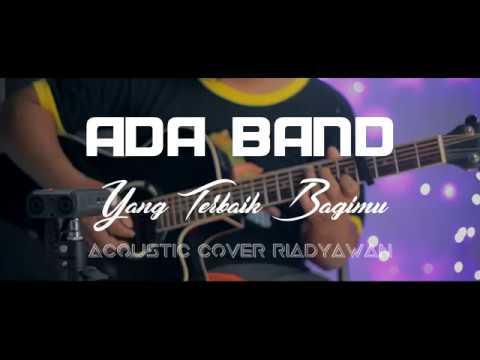 Ada Band - Yang Terbaik Bagimu (Cover Akustik Riadyawan)