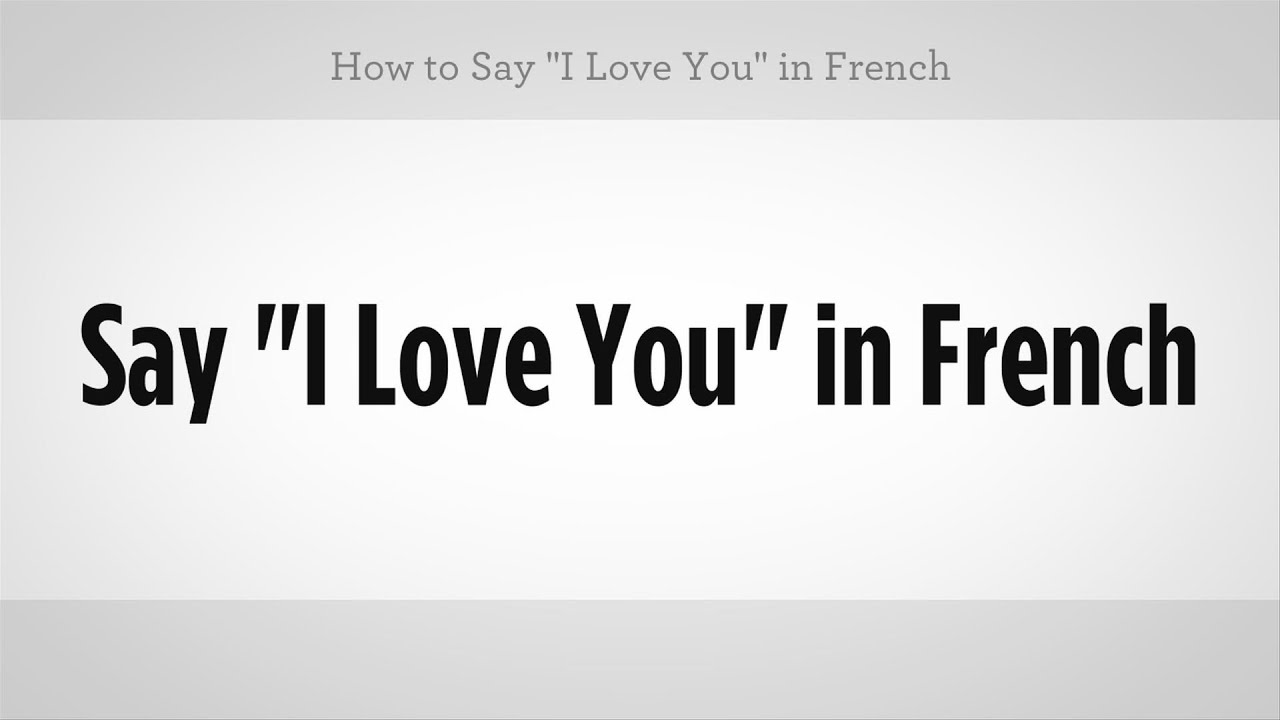 French Way To Say I Love You