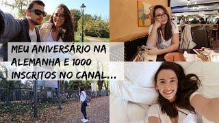 #VLOG: MEU ANIVERSÁRIO NA ALEMANHA| 1000 INSCRITOS NO CANAL| Joyce Aurora