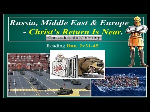 Russia, Middle East & Europe - End Time Prophecy Shows Christ's Return Is Near!