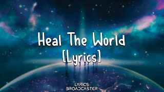 Michael Jackson - Heal The World [Lyrics]