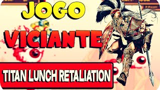 Jogo Viciante - Titan Lunch Retaliation