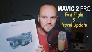 DJI Mavic 2 Pro First Flight & Travel Update