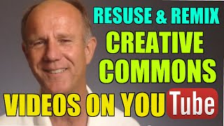 How To Reuse and Remix Creative Commons Licensed Videos On YouTube