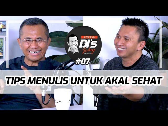 Tips Menulis untuk Akal Sehat ala Dahlan Iskan dan Azrul Ananda - Energi DI's Way Podcast #07