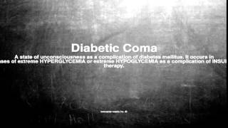 Medical vocabulary: What does Diabetic Coma mean