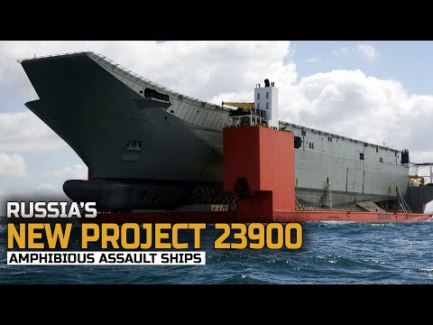 Why Russia Is Building two Project 23900 LHD  amphibious assault ships