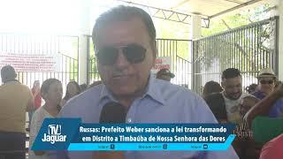 Prefeito Weber sanciona a lei transformando em Distrito a Timbaúba de Nossa Senhora das Dores