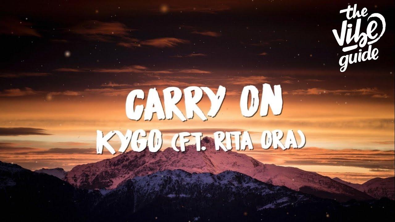 Download Kygo - Carry On (Lyrics) ft. Rita Ora