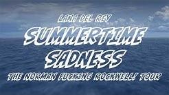 Lana Del Rey - Summertime Sadness [The Norman Fucking Rockwell! Tour] [Studio Version]