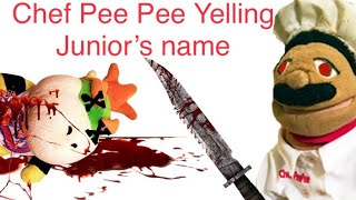 Chef Pee Pee Yelling Junior's name (Compilation)
