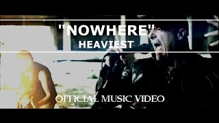 Heaviest - Nowhere [Official Music Video]