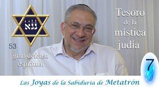 Kabbalah las Joyas de la sabiduria de Metatron - clase 7