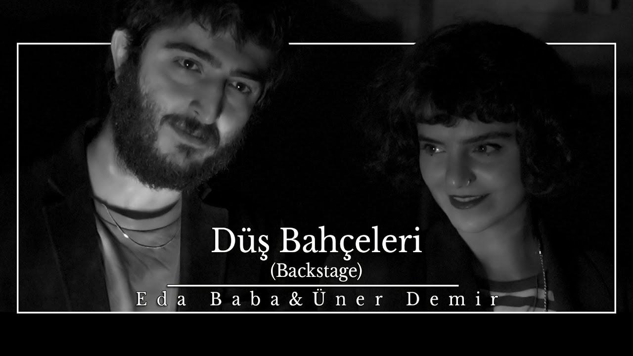 Eda Baba & Üner Demir - Düş Bahçeleri (Backstage)