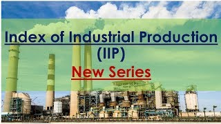 IIP - New Series -  EXPLAINED - Quick Revision Series - ECONOMY for UPSC || IAS