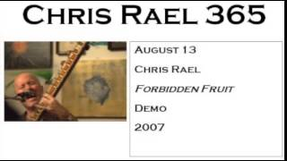 Chris Rael - Forbidden Fruit (Demo, 2007)