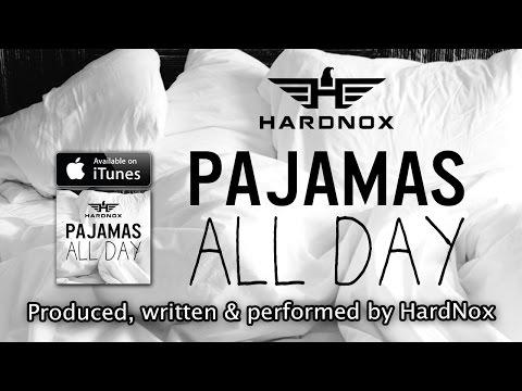 HardNox - Pajamas All Day