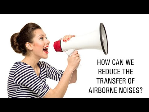 How can we reduce the transfer of airborne noises?