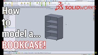 Solidworks Basic Training Tutorial - Creating A Bookcase