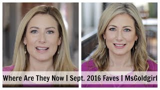 Where Are They Now | September 2016 Faves | MsGoldgirl