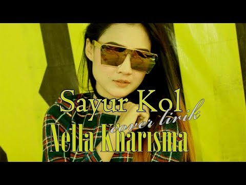 "Sayur Kol Cover Nella Kharisma ""LIRIK"" LAGISTA Spesial Tahun Baru 2019"
