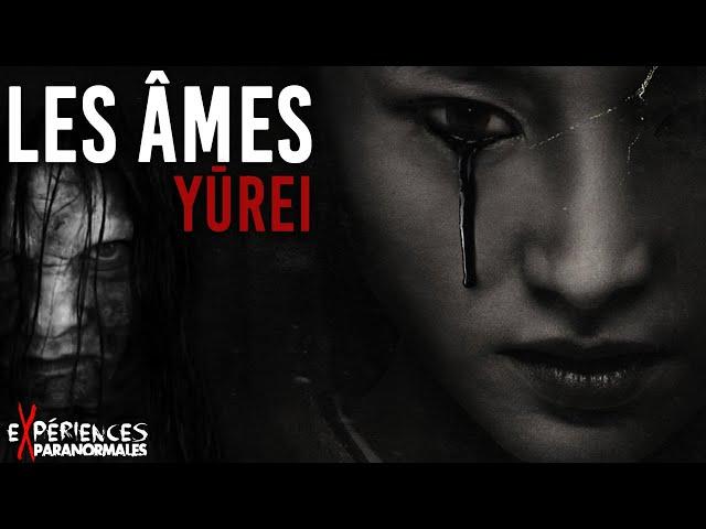 Expériences Paranormales - Les âmes Yūrei !