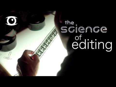 The Science Behind Film Editing