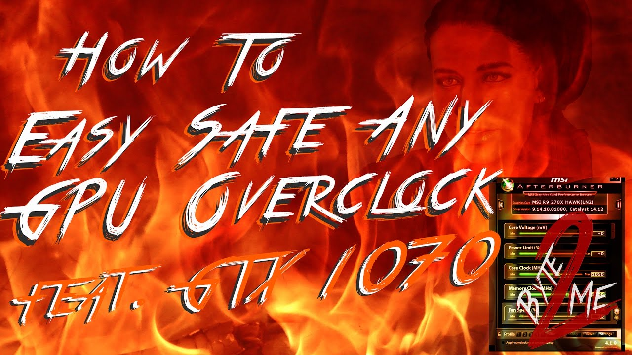 How to Safe n Easy Any GPU Overclock Guide (GTX 1050, GTX 1060, GTX 1070,  GTX 1080, GTX Titan X)