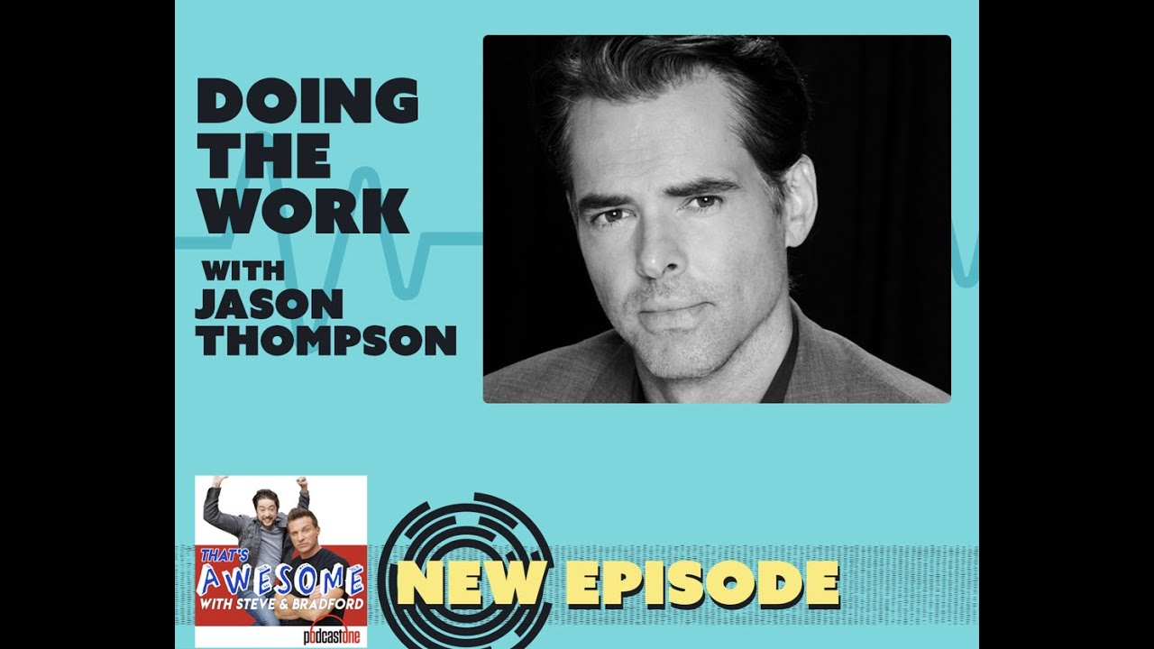 Our Podcast with Jason Thompson Extended- Steve Burton & Bradford Anderson