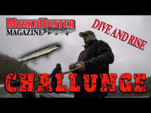 Musky Hunter Magazine Challunge S1E6 Dive and Rise Challunge