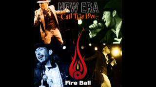 NEW ERA ~Call This Love~ レゲエ FIRE BALL ファイヤーボール.