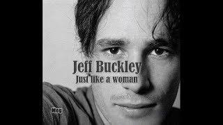 Jeff Buckley - Just Like a Woman
