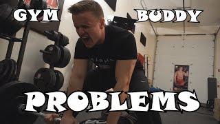 Gym Buddy Problems