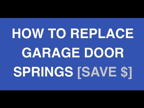 Garage Door Springs Replacement How-To [1.4 million views] *2018 UPDATE* Save Hundreds of Dollars $$