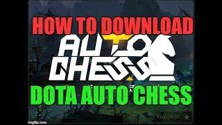 Auto Chess Dota Fiz Tutorial 1: How to download / install Dota Auto Chess (Guide)