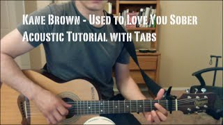kane brown used to love you sober guitar lesson tutorial with tabs