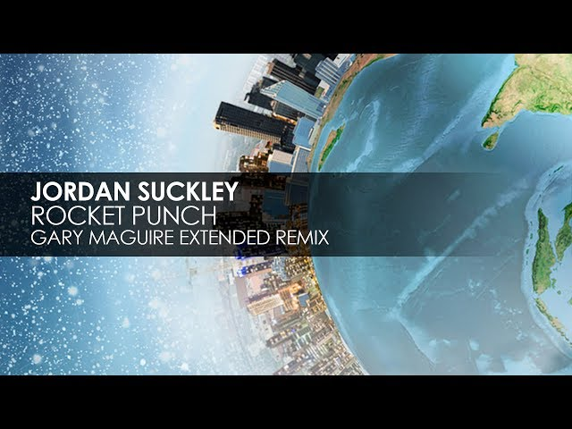 Jordan Suckley - Rocket Punch (Gary Maguire Extended Remix)