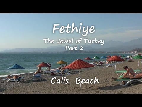 Fethiye, The Jewel of Turkey, Part 2, Calis Beach