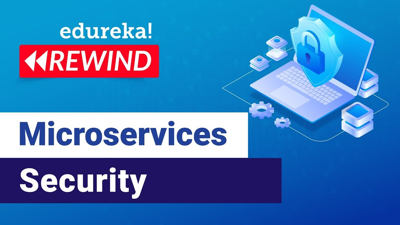 Microservices Security | Best Practices To Secure Microservices