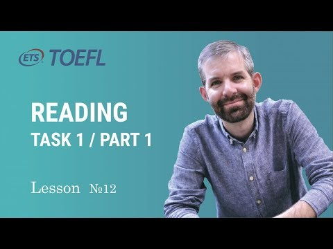 Toefl Class. Lesson 12. Reading task 1 part 1