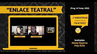 """""""ENLACE TEATRAL"""" [#YMientrasTantoEnElTeatro Prog. 34, Temp. 2020]"""
