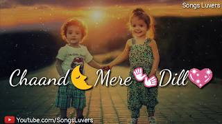 Download Chaand Mera Dil Chandni Ho Tum | Whatsapp Love Status | By Songs Luvers MP3 song and Music Video