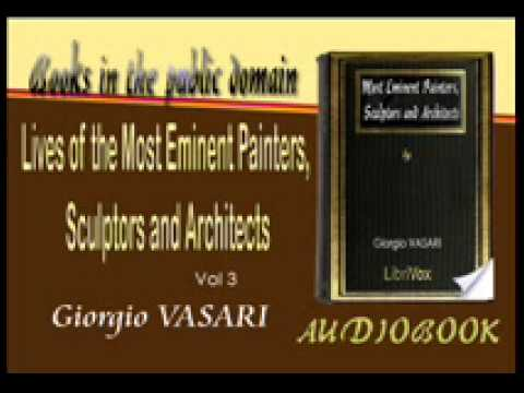 Lives of the Most Eminent Painters, Sculptors and Architects Giorgio VASARI  audiobook