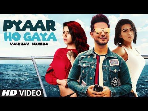 Vaibhav Kundra: Pyaar Ho Gaya Full Song | Latest Hindi Songs 2019 | UpsideDown, Rahul | T-Series