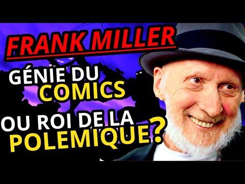 FRANK MILLER, GÉNIE DU COMICS OU ROI DE LA POLÉMIQUE?