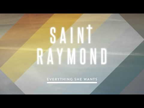 Saint Raymond - Everything She Wants [Audio]