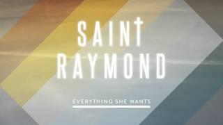 Saint Raymond - Everything She Wants [Audio]