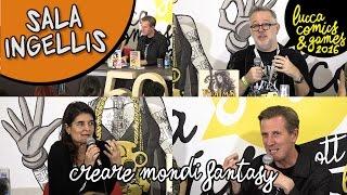 [Lucca Comics & Games] Sala Ingellis : Creare Mondi Fantasy