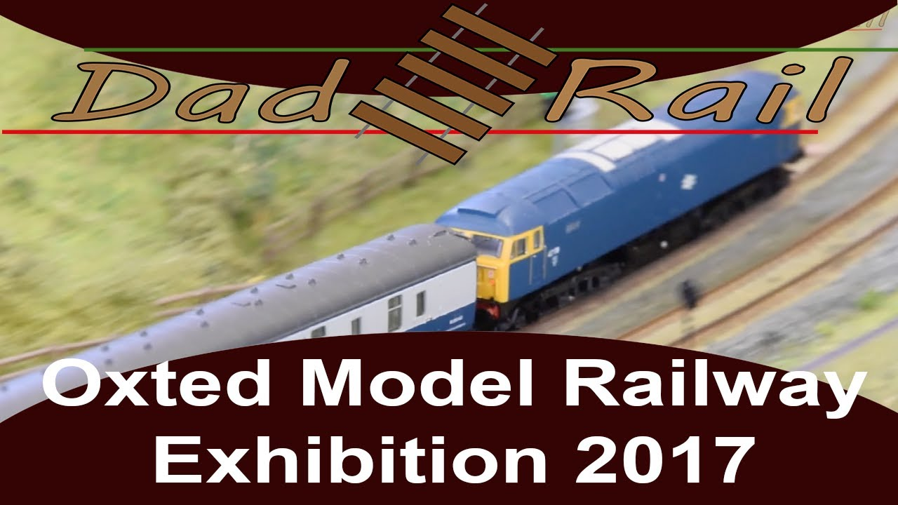 Oxted Model Railway Exhibition 2017 Model Trains - DAD RAIL HD