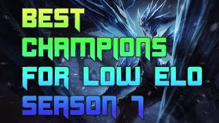 Best Champions For Bronze and Silver Solo Queue Season 7   Best Champs To Carry Low Elo S7